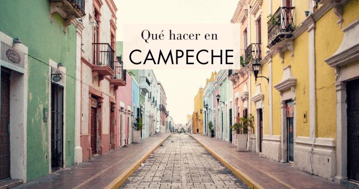 Qué ver y qué hacer en Campeche