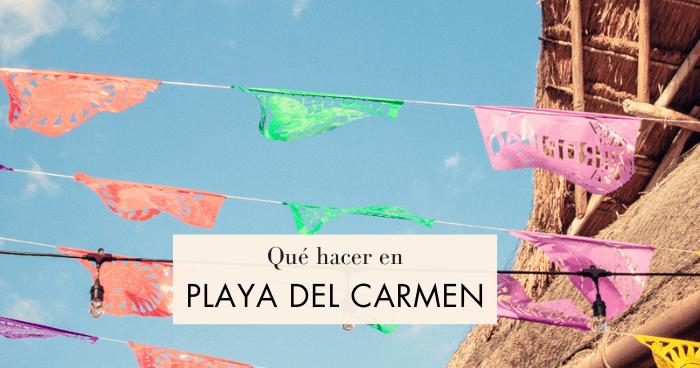 Qué ver y qué hacer en Playa del Carmen