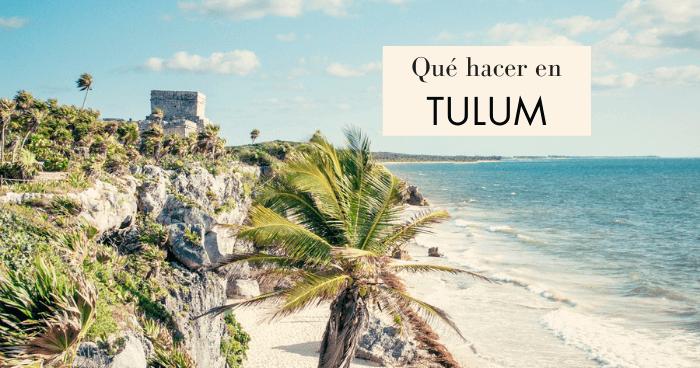 Qué ver y qué hacer en Tulum, México