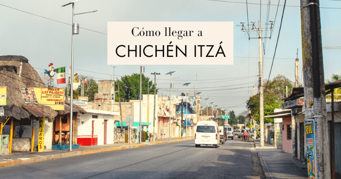 Cómo llegar a Chichén Itzá, México