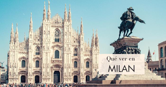 Qué hacer y qué ver en Milán