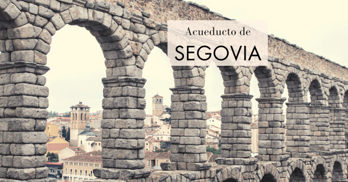 Historia y curiosidades del Acueducto de Segovia