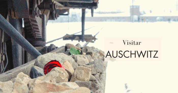 Consejos para visitar Auschwitz